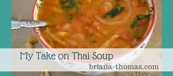 My Take on Thai Soup - Briana Thomas